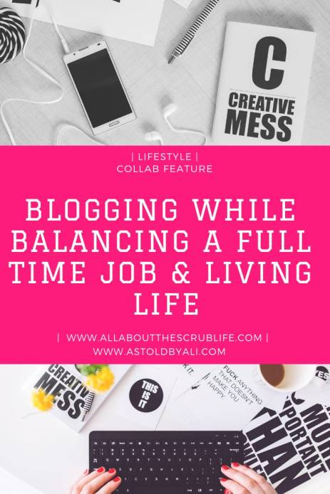 Guest Post + Collab// Blogging While Balancing A Full Time Job
