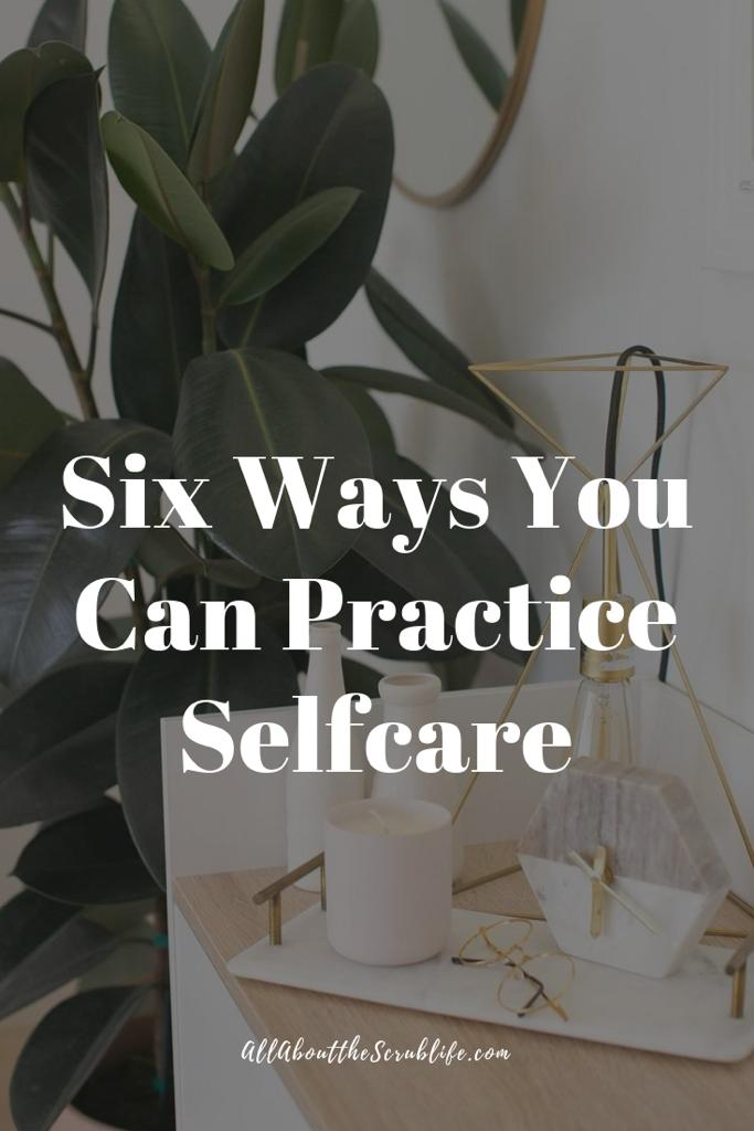 Ways You Can Practice Self Care